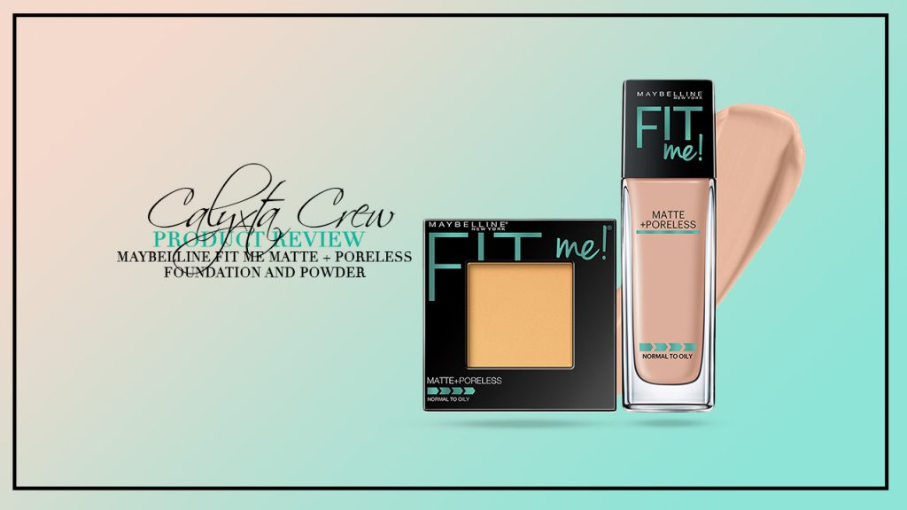 Calyxta Crew Review: Maybelline's Fit Me